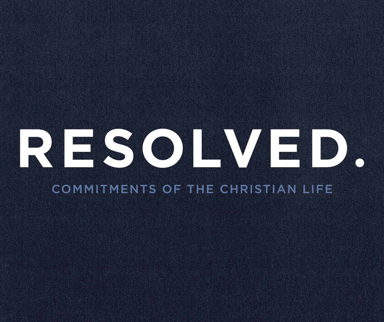 Resolved: To Make Disciples (Matthew 28:18-20)