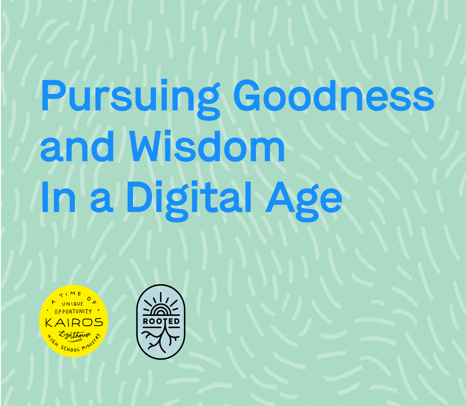 Pursuing Goodness and Wisdom In a Digital Age