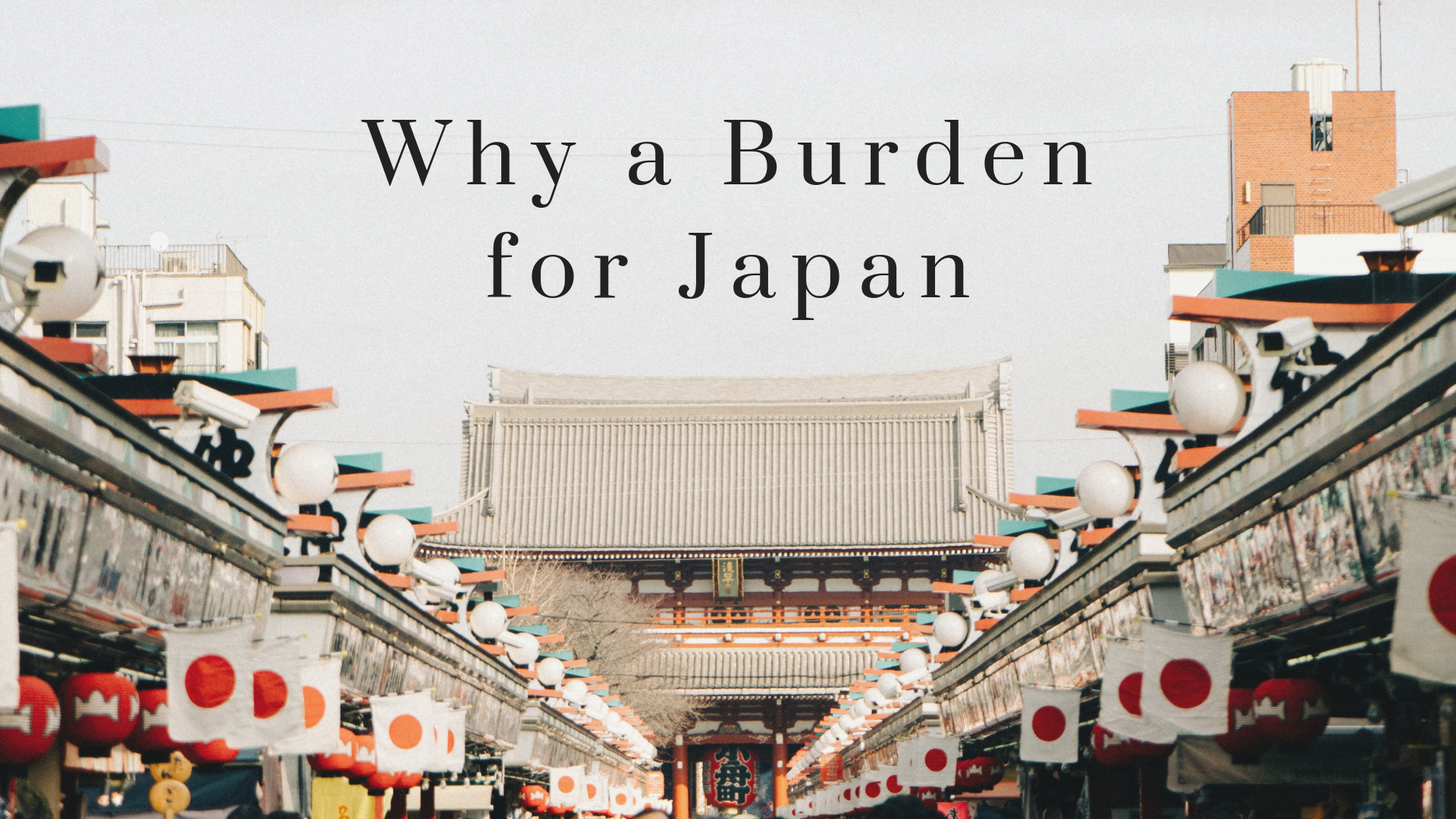 Why a Burden for Japan