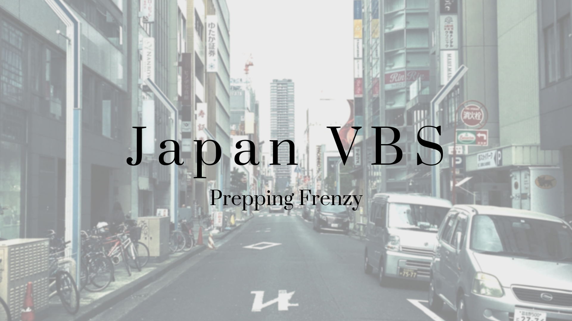 2019 Japan VBS: Prepping Frenzy