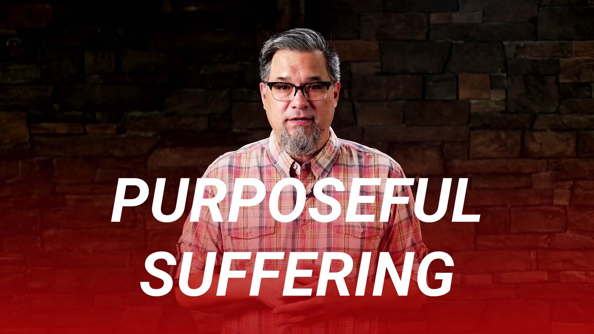 Purposeful Suffering (John 15:1-11)