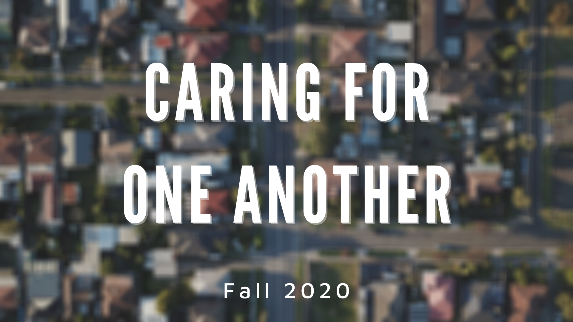 Caring for One Another: Session 10 (Fall 2020)