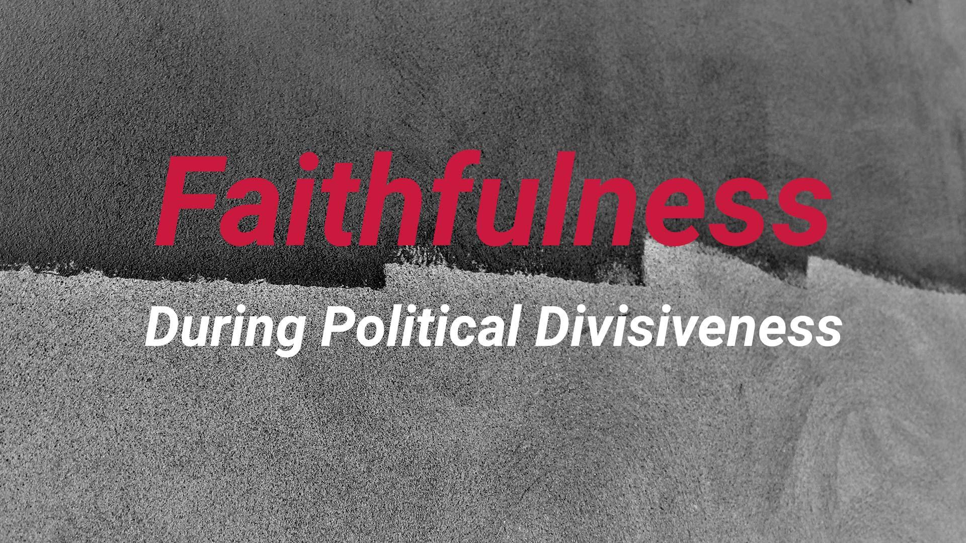 Faithfulness During Political Divisiveness (Matthew 22:14-22) - Part 2