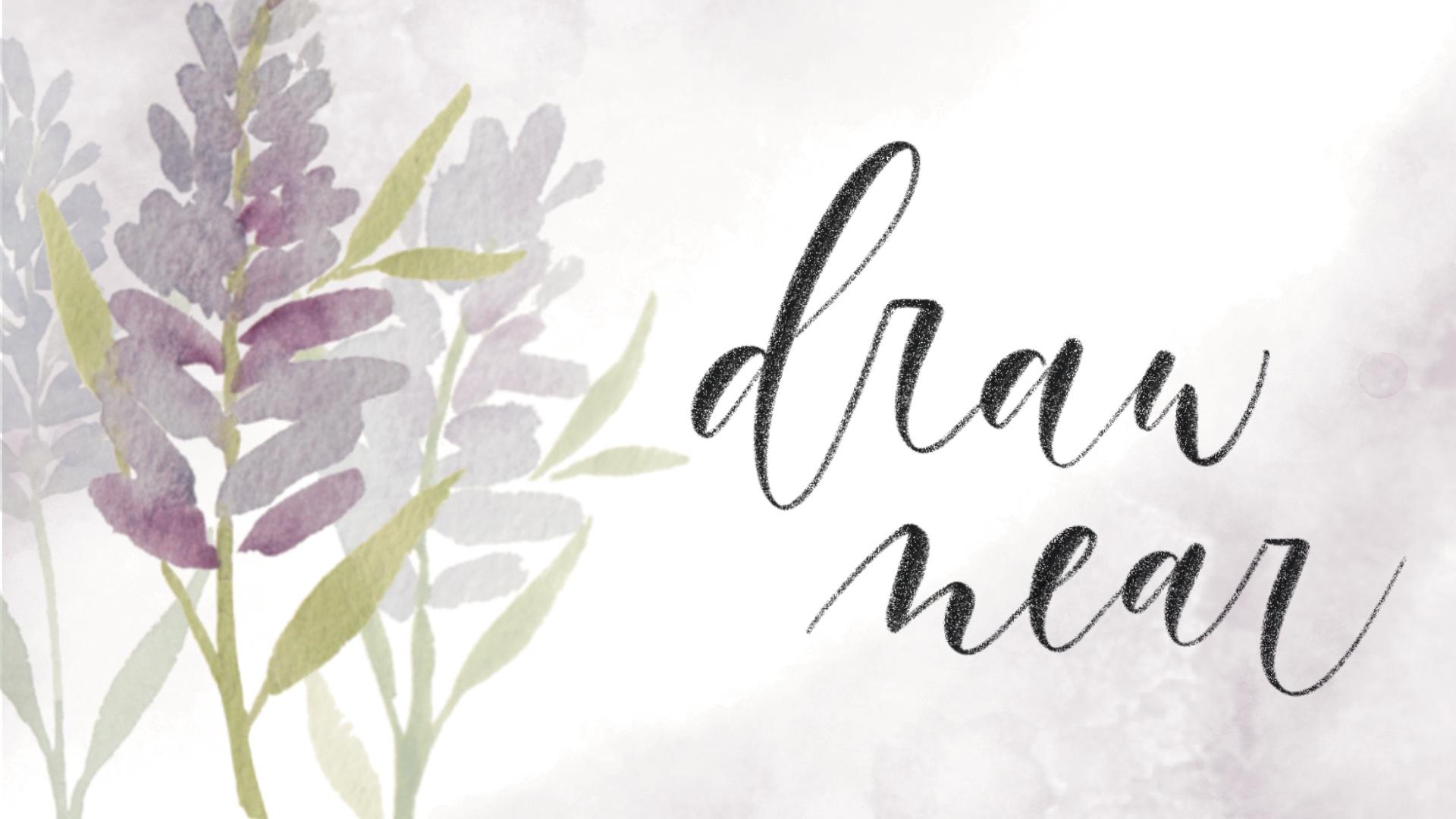 Draw Near - Women's Spring Event 2021