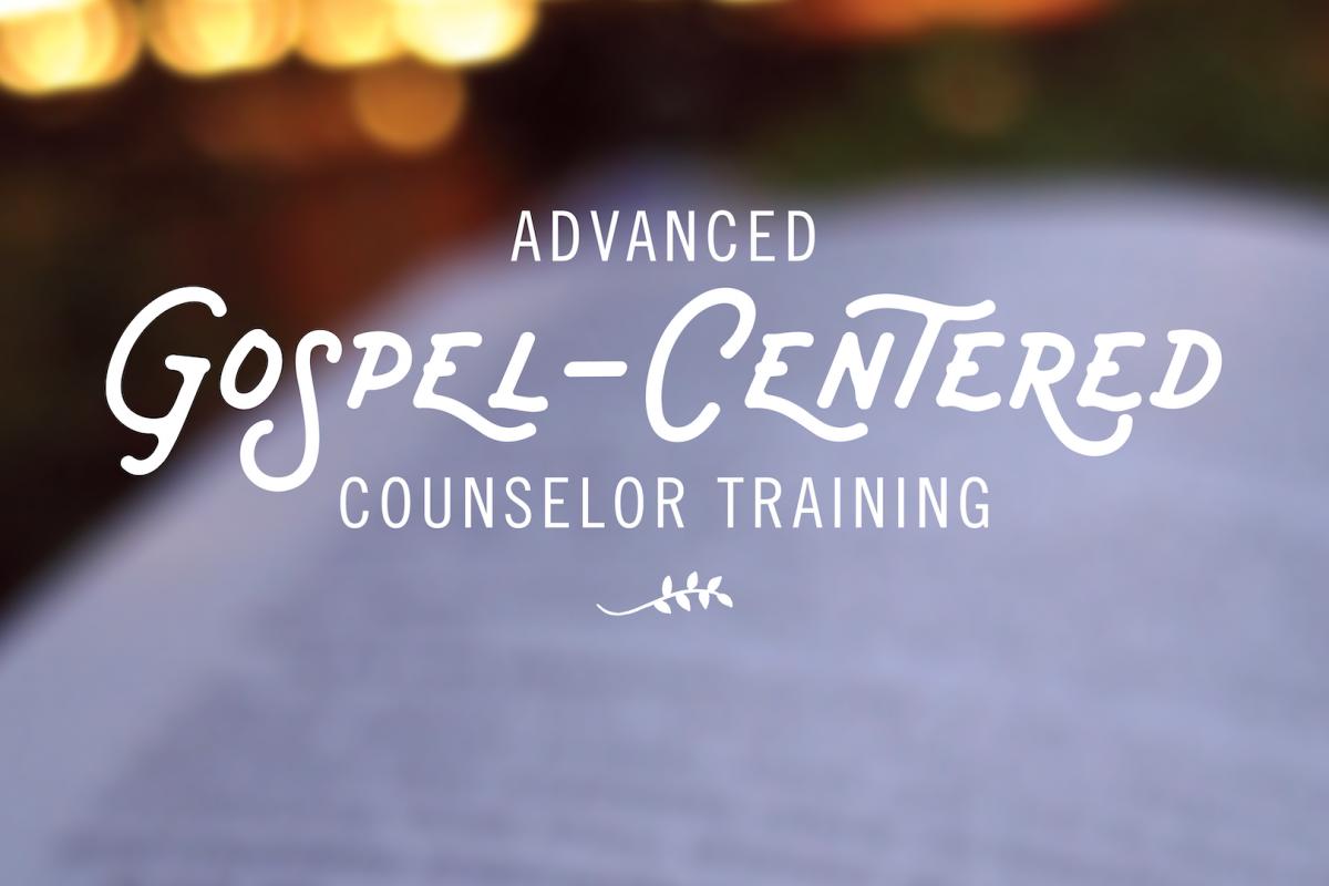 Advanced Gospel-Centered Counselor Training