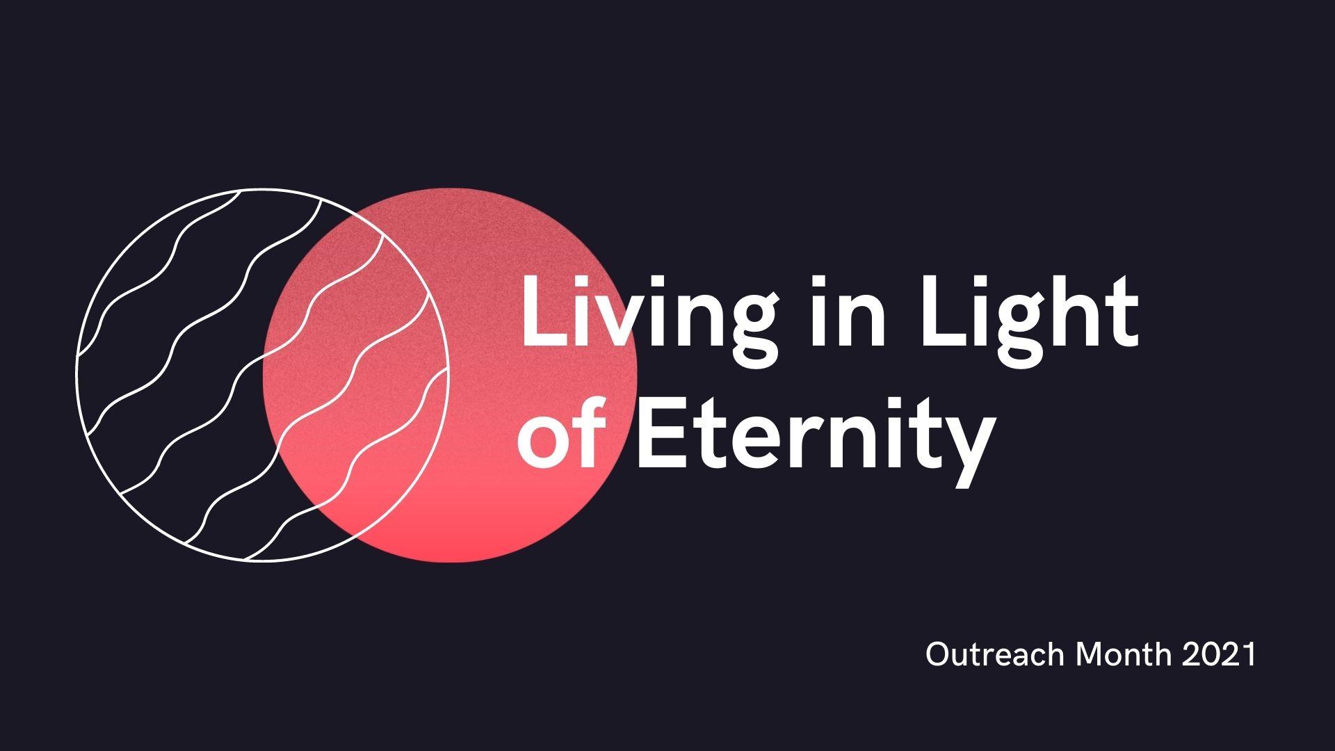 Living in Light of Eternity (2 Corinthians 5:6-10)